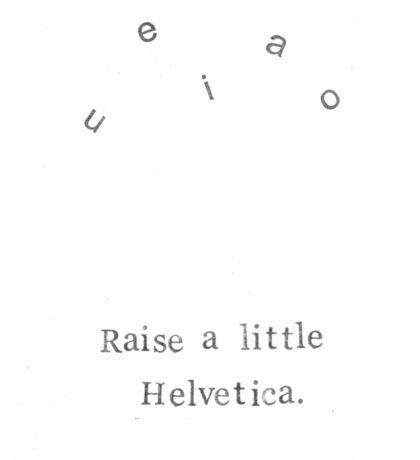 Raise A Little Helvetica Sticker
