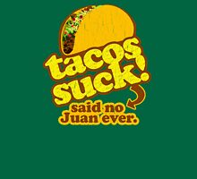 Funny - Tacos Suck! (vintage distressed look) Unisex T-Shirt