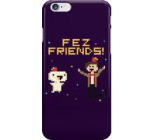 Fez Friends! iPhone Case/Skin