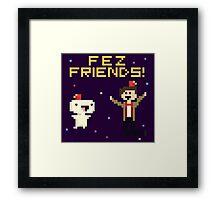 Fez Friends! Framed Print