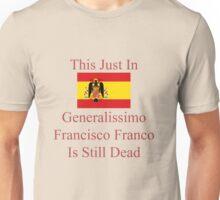Generalissimo Francisco Franco Unisex T-Shirt