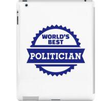 World's best Politician iPad Case/Skin