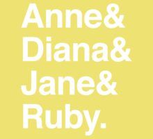 Anne & Diana & Jane & Ruby. Baby Tee