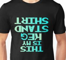 THIS IS MY KEG STAND SHIRT Unisex T-Shirt