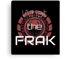 What the Frak Canvas Print