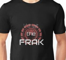 What the Frak Unisex T-Shirt