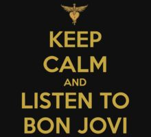 Keep Calm And Listen To Bon Jovi Kids Tee