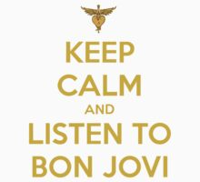 Keep Calm And Listen To Bon Jovi Kids Clothes