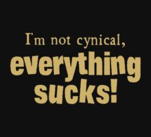 I'm Not Cynical - Everything Sucks Kids Tee
