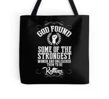 God Found Some Of The Strongest Women And Unleashed Them To Be knitter - Tshirts & Hoodies Tote Bag