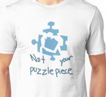 not your damn puzzle piece Unisex T-Shirt