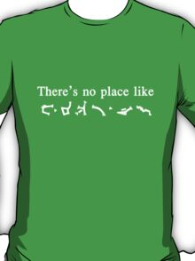There's No Place like Earth - Stargate Address T-Shirt