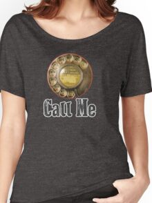 Call Me Women's Relaxed Fit T-Shirt