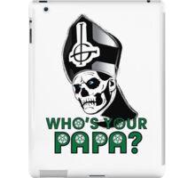 WHO'S YOUR PAPA? iPad Case/Skin