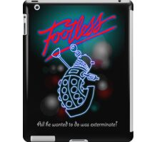 Footless - All he wanted to do was exterminate! iPad Case/Skin