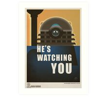 He is Watching You! Art Print