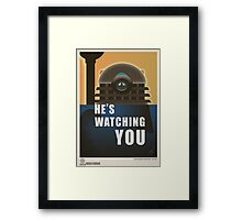 He is Watching You! Framed Print