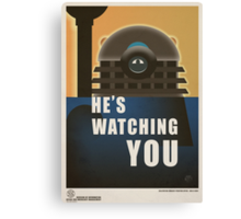 He is Watching You! Canvas Print