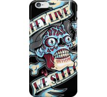 They Live...We Sleep iPhone Case/Skin