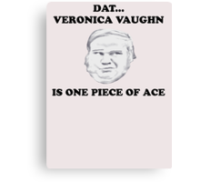 Dat veronica vaughn... Canvas Print