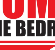 Funny ATOMIC in the BEDROOM Sticker