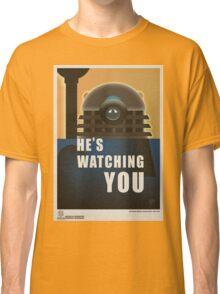 He is Watching You! Classic T-Shirt