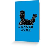 Archer - Danger Zone  Greeting Card