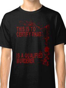 PHD In Murderology Classic T-Shirt