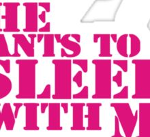 Paris Hilton - He wants to sleep with me Sticker