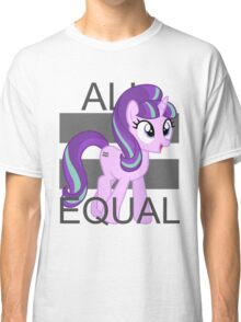 All Equal - Starlight Glimmer Classic T-Shirt