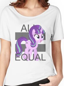 All Equal - Starlight Glimmer Women's Relaxed Fit T-Shirt