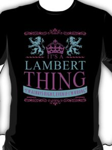 It's a LAMBERT thing T-Shirt