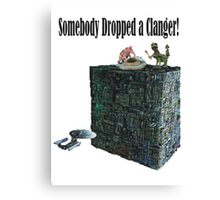 Somebody Dropped a Clanger! Canvas Print