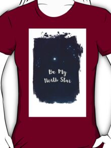 be my north star T-Shirt
