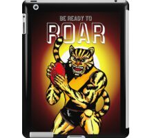 Be Ready To Roar iPad Case/Skin