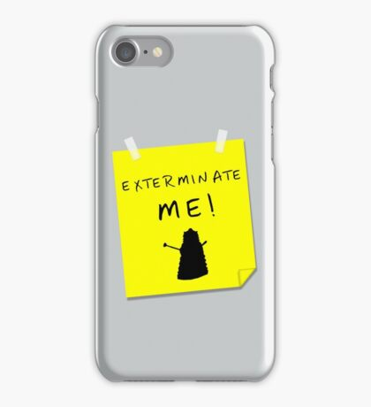EXTERMINATE ME iPhone Case/Skin