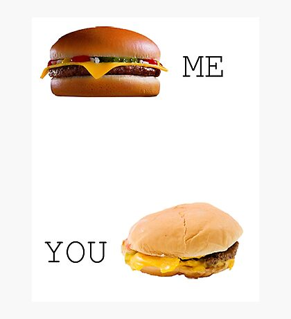 Cheeseburger Me vs You Photographic Print