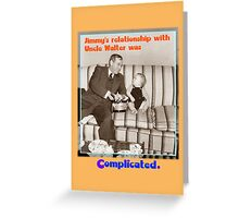 Jimmy's Uncle Greeting Card