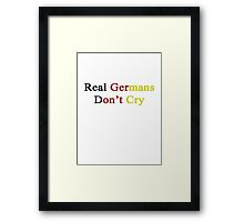 Real Germans Don't Cry  Framed Print