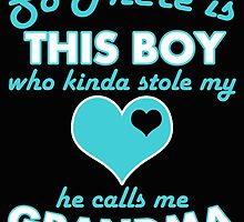 SO THERE IS THIS BOY WHO KINDA STOLE MY LOVE HE CALLS ME GRANDMA by BADASSTEES