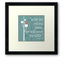 Me and My House Will Serve The Lord Framed Print