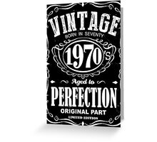 Viontage 1970's born in seventy aged to perfection orginal part limited edition Greeting Card