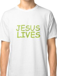 JESUS LIVES - Happy Easter! Classic T-Shirt