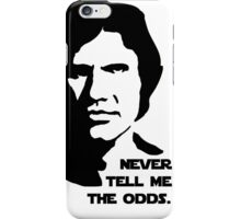 Han Solo Never Tell Me The Odds iPhone Case/Skin