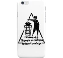 Hoea 4:6 - lack of knowledge iPhone Case/Skin