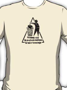 Hoea 4:6 - lack of knowledge T-Shirt