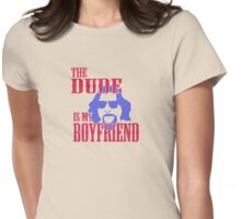 Th dude is my boyfriend Womens Fitted T-Shirt