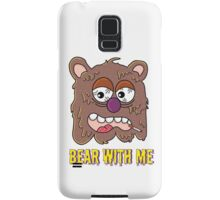 Bear with Me Samsung Galaxy Case/Skin