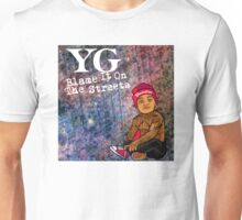 YG Blame it on the streets Unisex T-Shirt