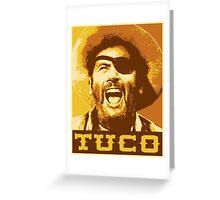 Tuco Greeting Card
